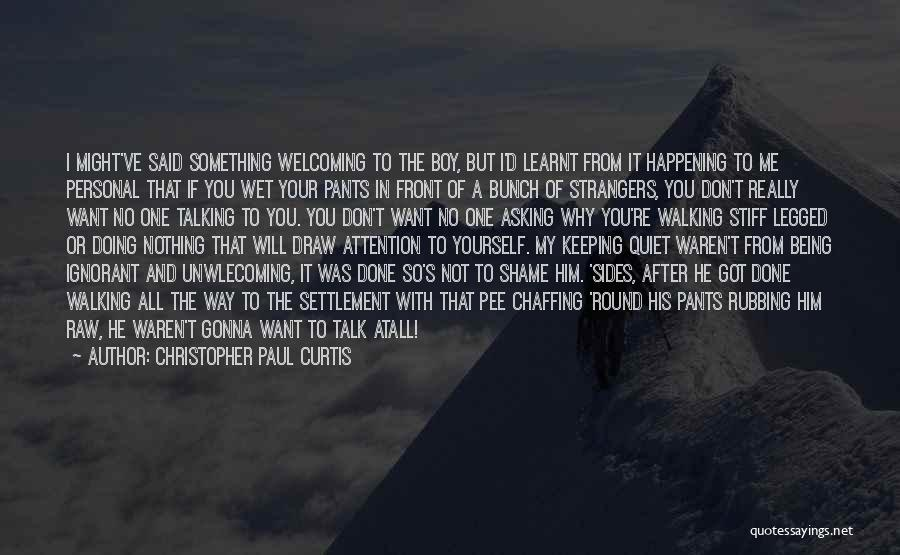 Being Strangers Quotes By Christopher Paul Curtis