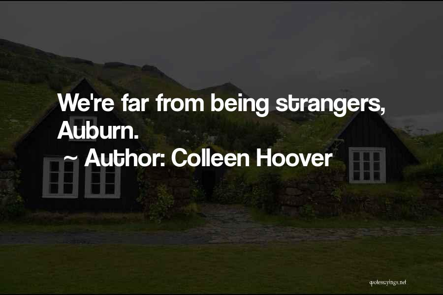 Being Strangers Quotes By Colleen Hoover
