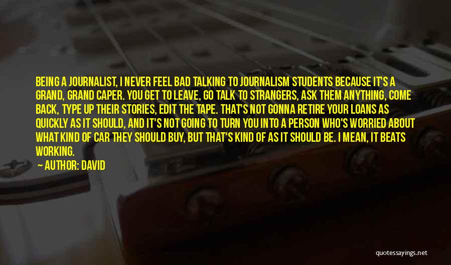 Being Strangers Quotes By David