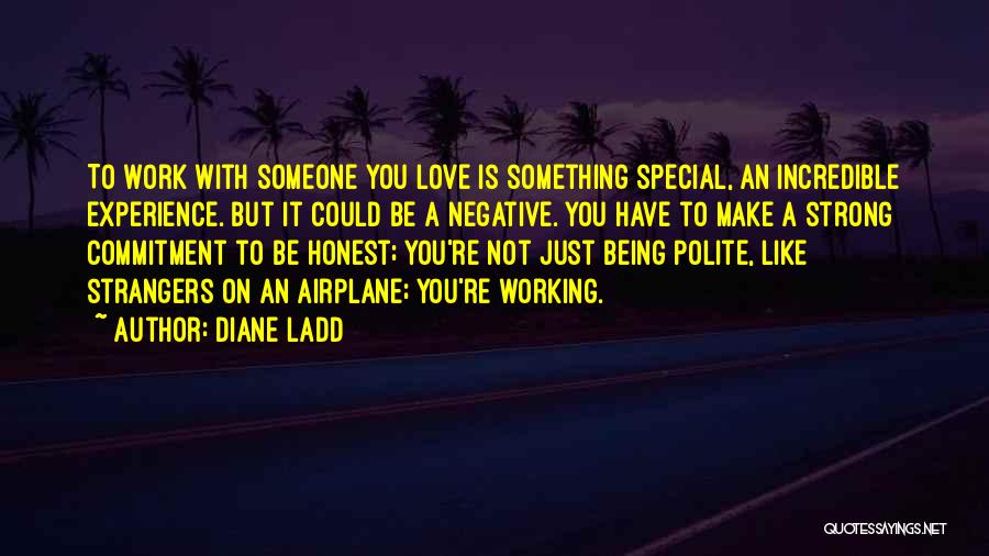 Being Strangers Quotes By Diane Ladd
