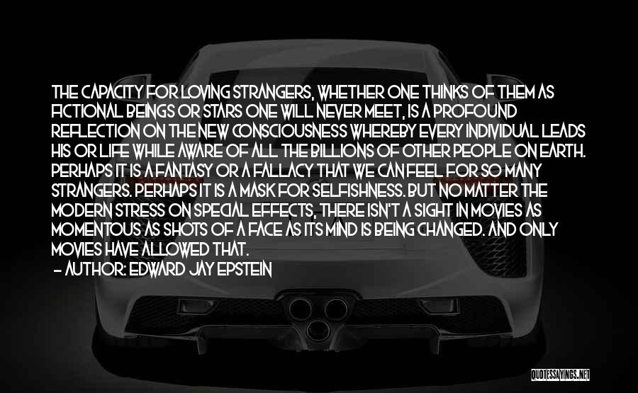 Being Strangers Quotes By Edward Jay Epstein