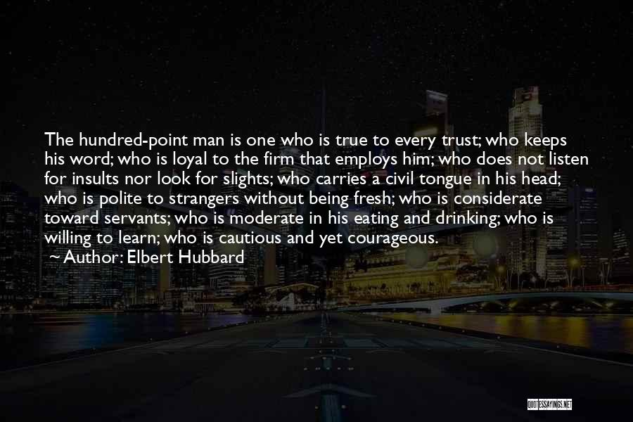 Being Strangers Quotes By Elbert Hubbard