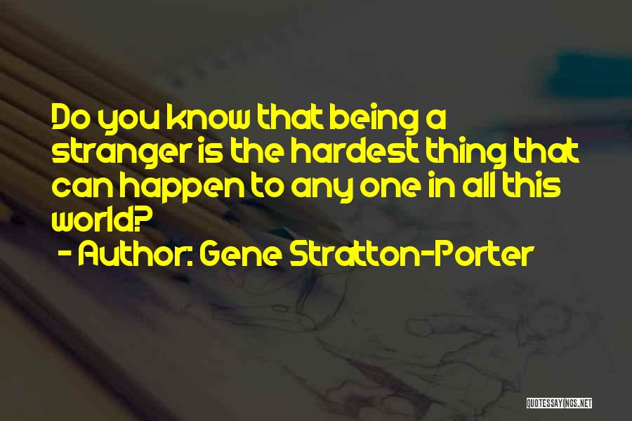 Being Strangers Quotes By Gene Stratton-Porter
