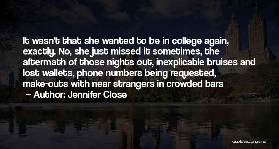 Being Strangers Quotes By Jennifer Close