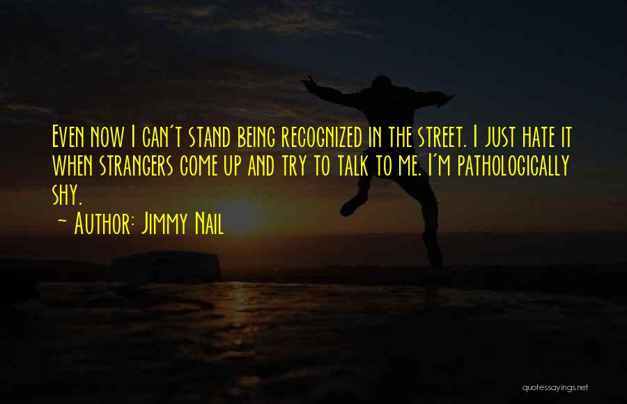 Being Strangers Quotes By Jimmy Nail