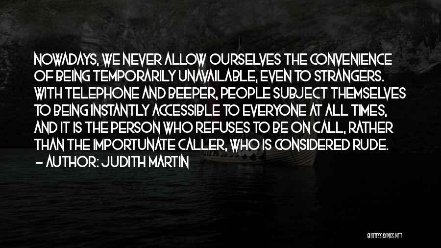 Being Strangers Quotes By Judith Martin