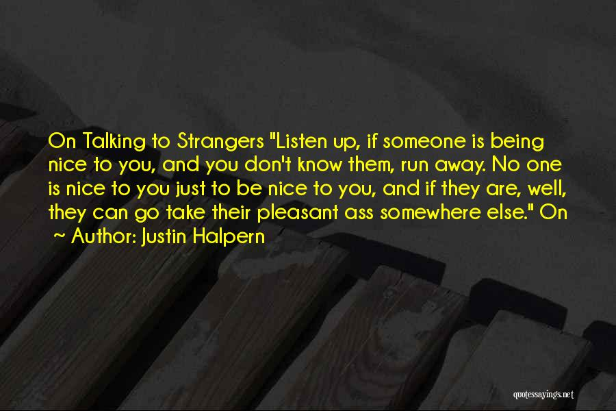 Being Strangers Quotes By Justin Halpern