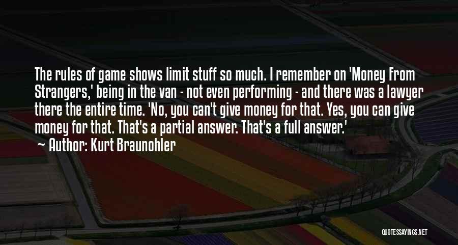 Being Strangers Quotes By Kurt Braunohler