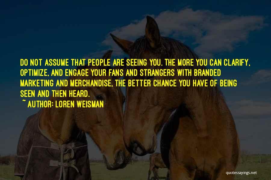 Being Strangers Quotes By Loren Weisman