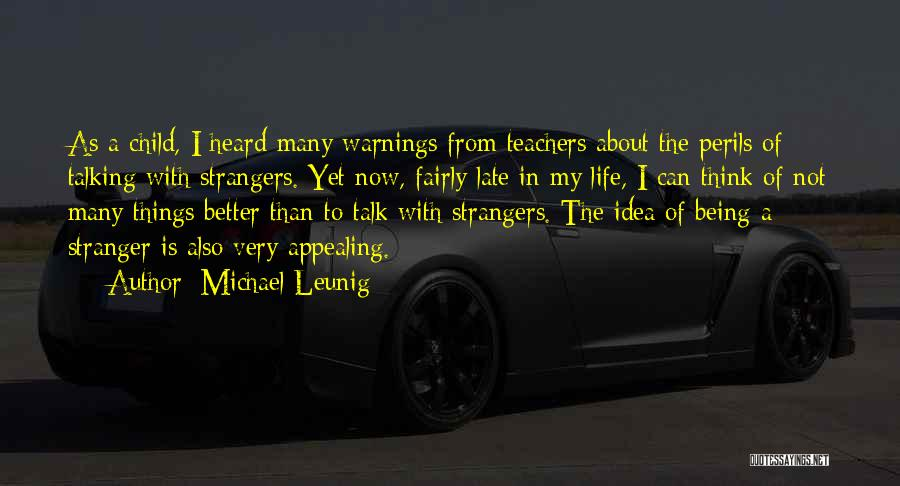 Being Strangers Quotes By Michael Leunig