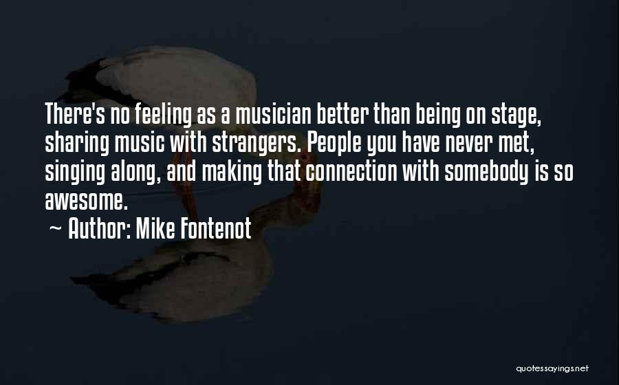 Being Strangers Quotes By Mike Fontenot