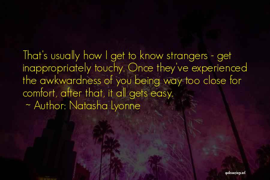 Being Strangers Quotes By Natasha Lyonne