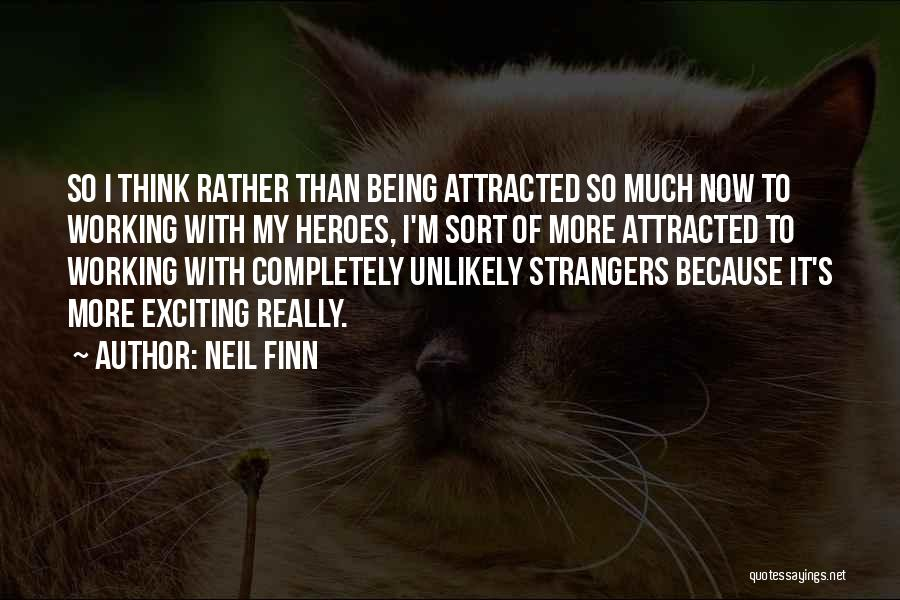 Being Strangers Quotes By Neil Finn