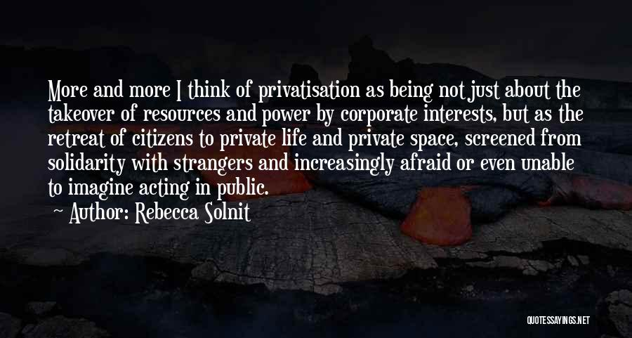 Being Strangers Quotes By Rebecca Solnit