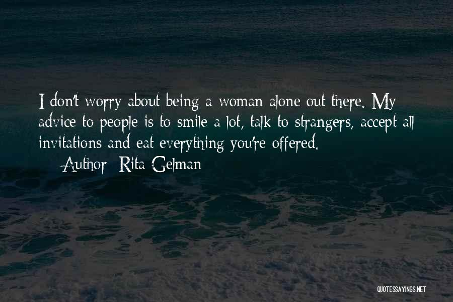 Being Strangers Quotes By Rita Gelman