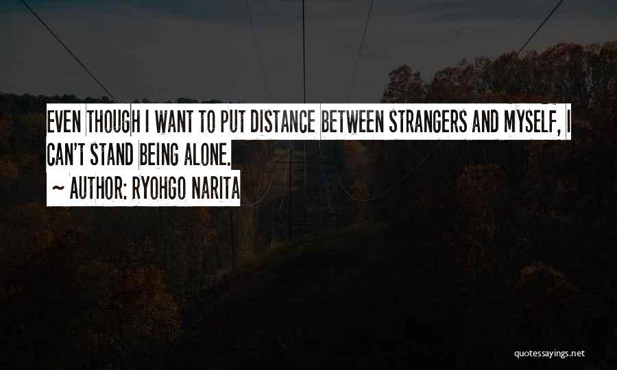 Being Strangers Quotes By Ryohgo Narita