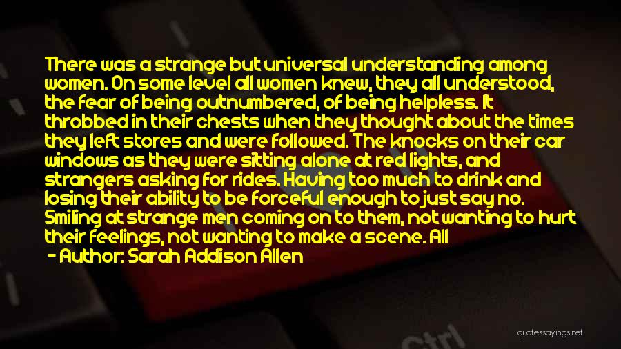 Being Strangers Quotes By Sarah Addison Allen