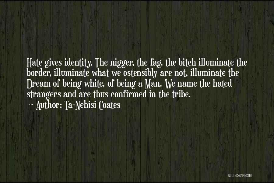 Being Strangers Quotes By Ta-Nehisi Coates