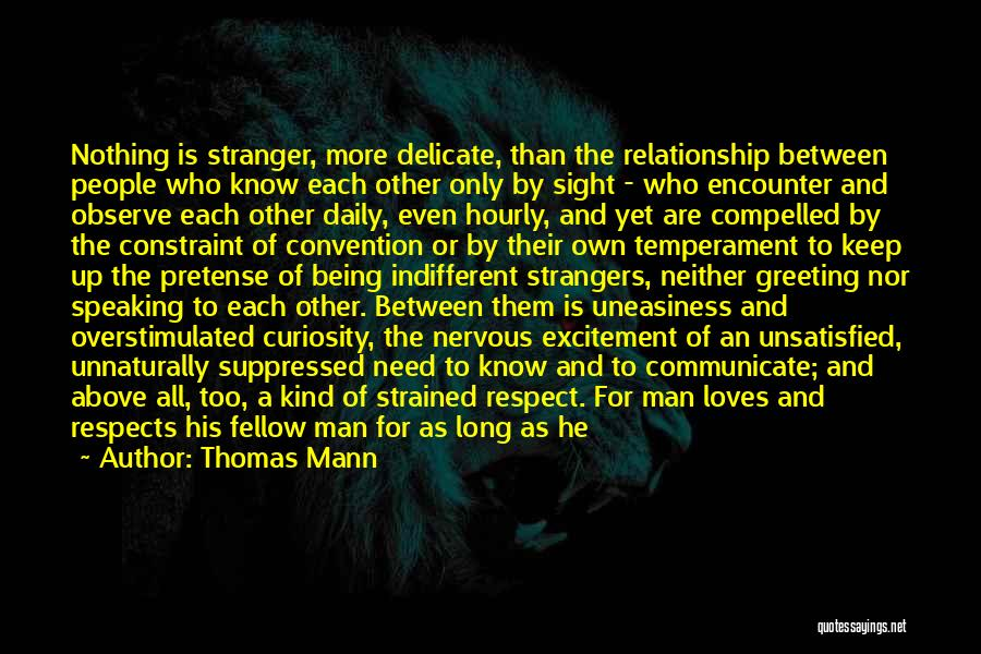 Being Strangers Quotes By Thomas Mann