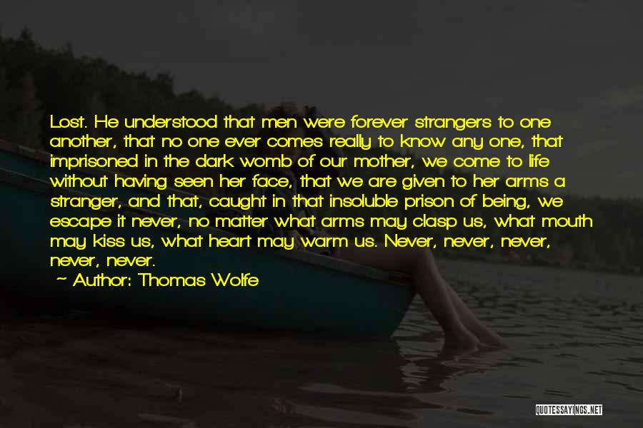 Being Strangers Quotes By Thomas Wolfe