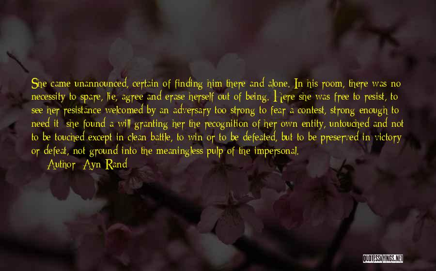 Being Strong Enough To Be Alone Quotes By Ayn Rand