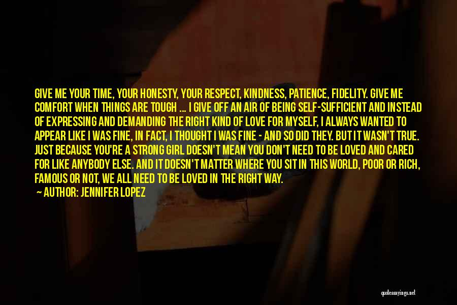 Being Strong For Loved Ones Quotes By Jennifer Lopez