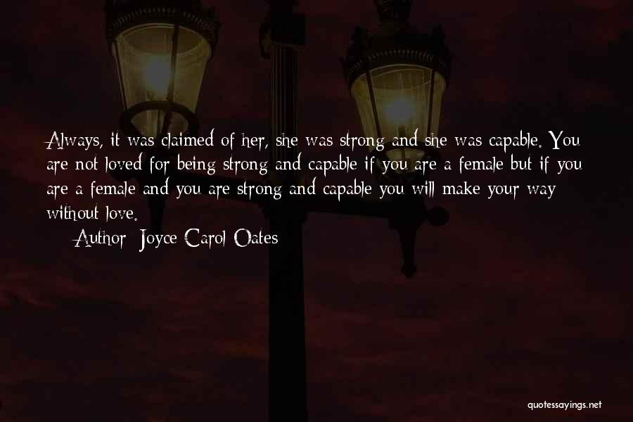 Being Strong For Loved Ones Quotes By Joyce Carol Oates