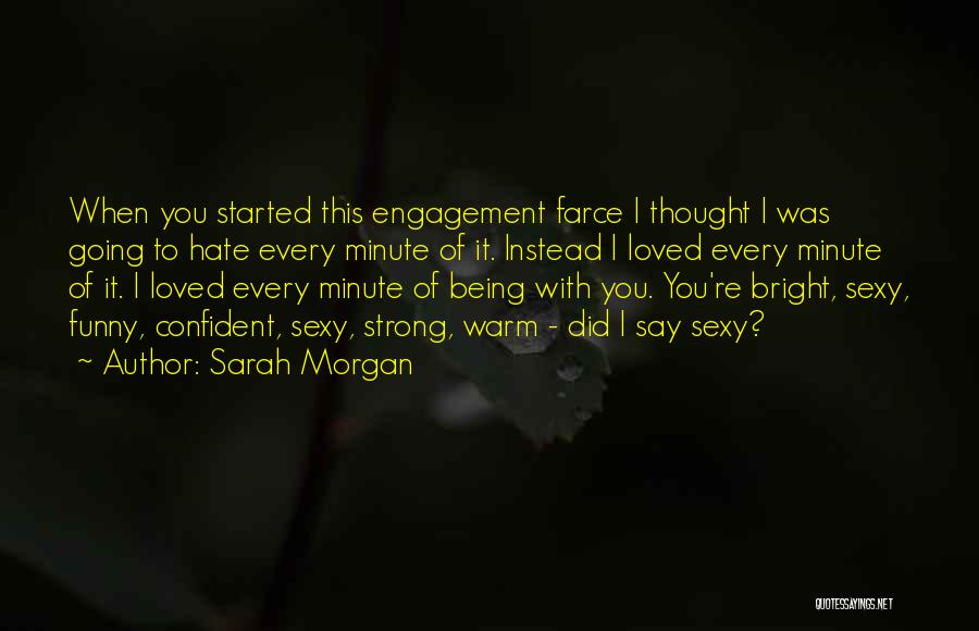 Being Strong For Loved Ones Quotes By Sarah Morgan