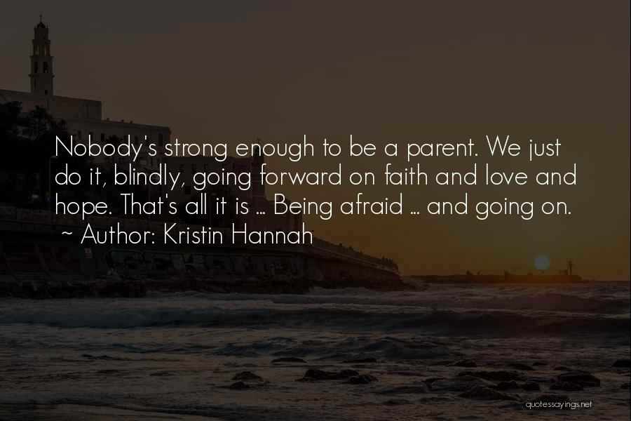 Top 22 Quotes & Sayings About Being Strong In Faith