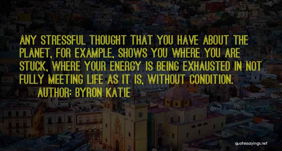 Being Stuck On Your Ex Quotes By Byron Katie