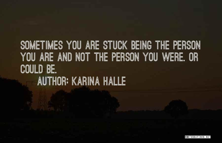 Being Stuck On Your Ex Quotes By Karina Halle