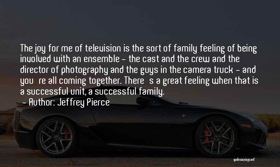 Being Successful Together Quotes By Jeffrey Pierce