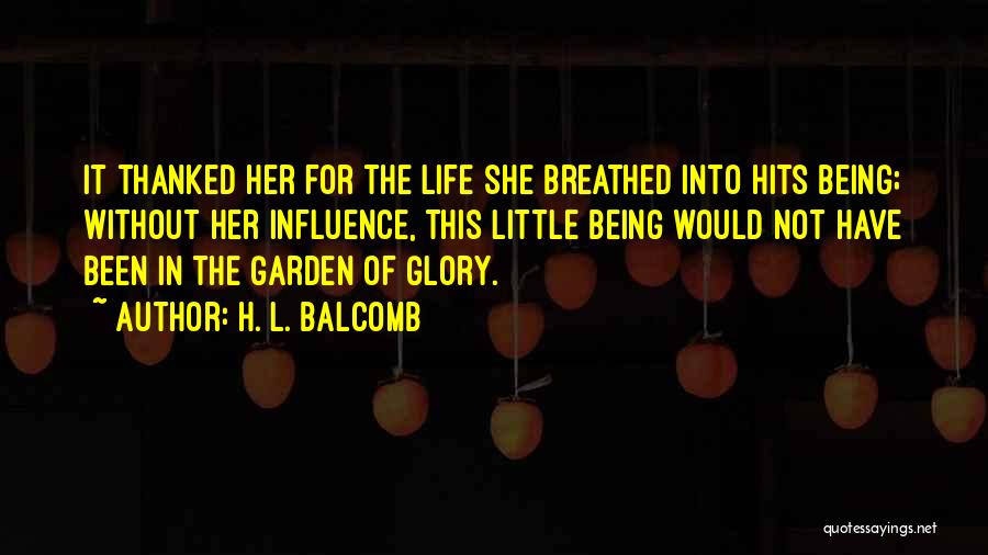 Being Thanked Quotes By H. L. Balcomb