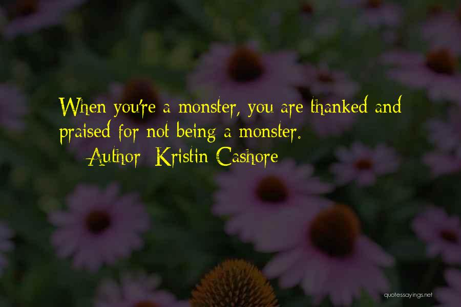 Being Thanked Quotes By Kristin Cashore