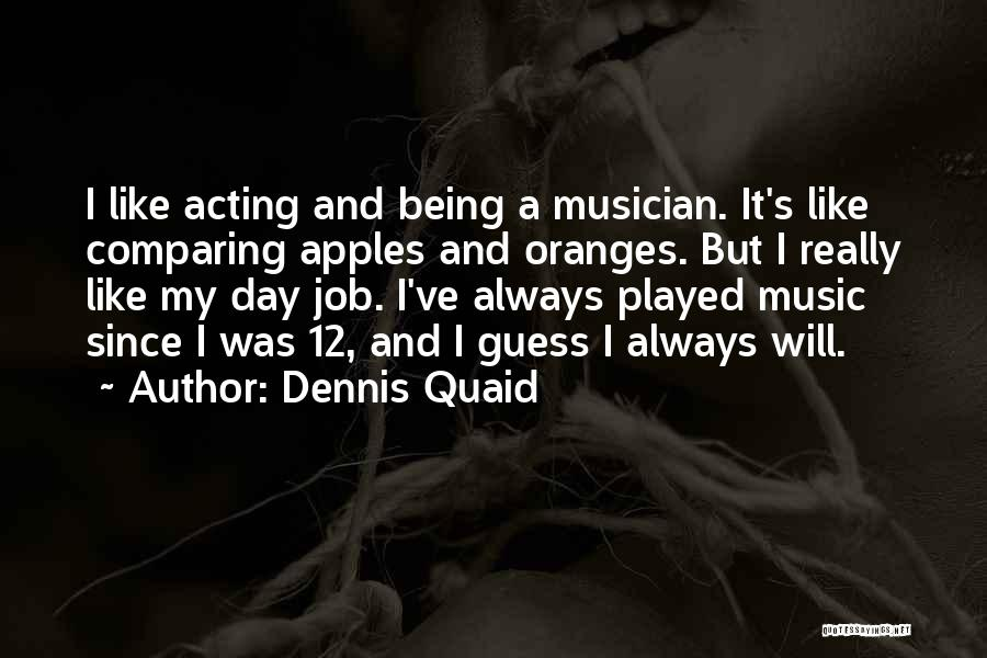Being The Best At Your Job Quotes By Dennis Quaid