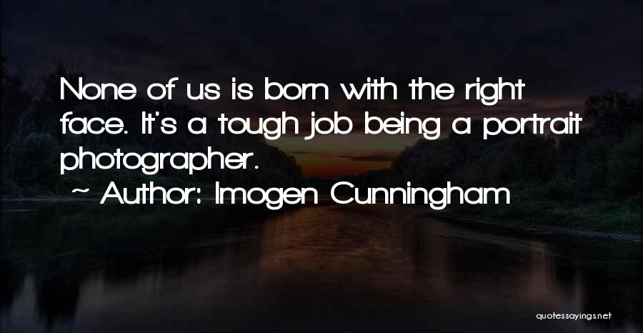 Being The Best At Your Job Quotes By Imogen Cunningham