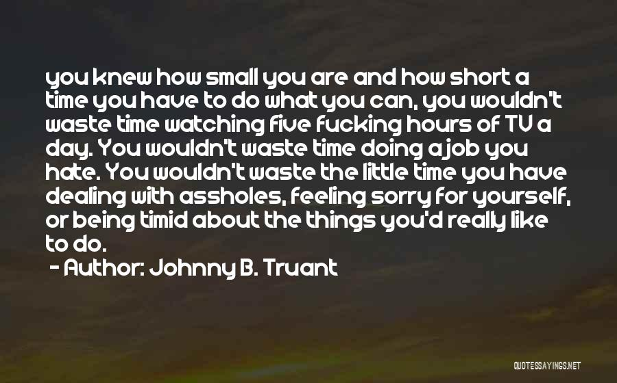 Being The Best At Your Job Quotes By Johnny B. Truant