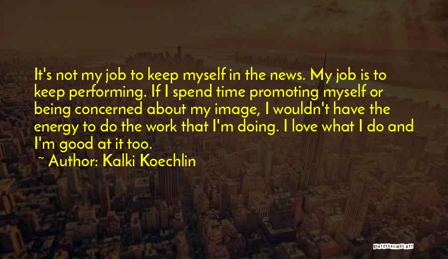 Being The Best At Your Job Quotes By Kalki Koechlin