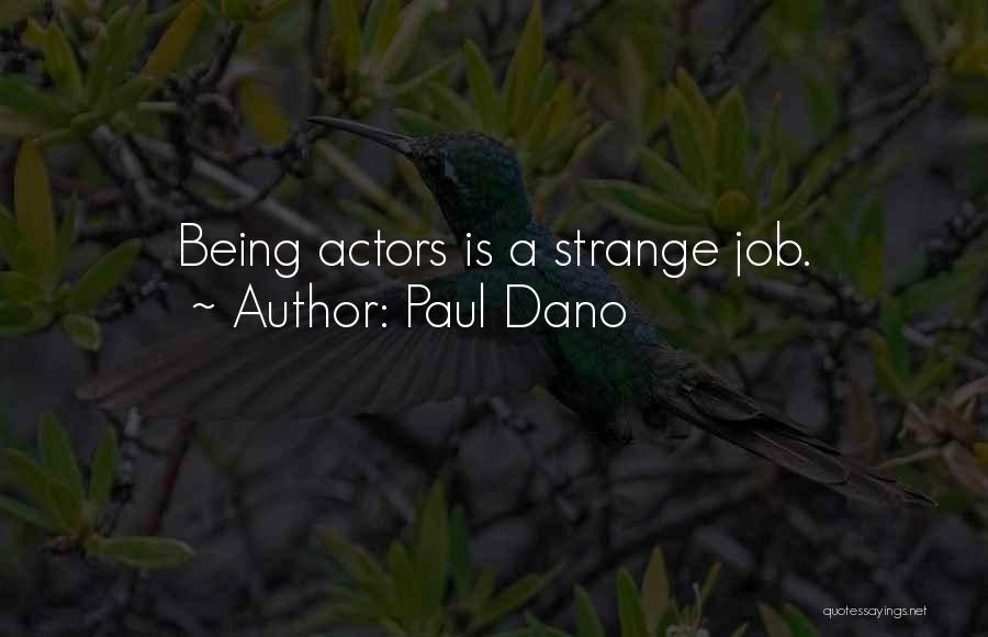 Being The Best At Your Job Quotes By Paul Dano