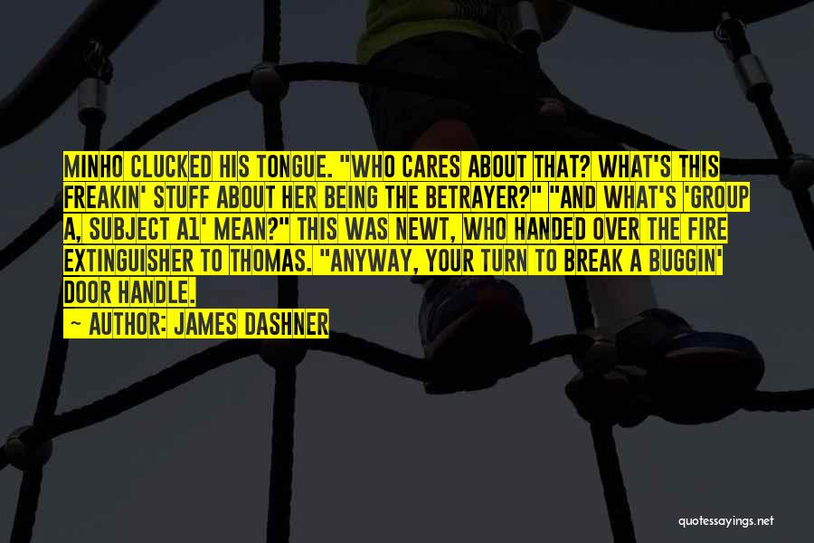 Being The One Who Cares More Quotes By James Dashner