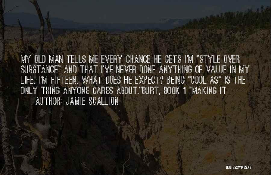 Being The One Who Cares More Quotes By Jamie Scallion