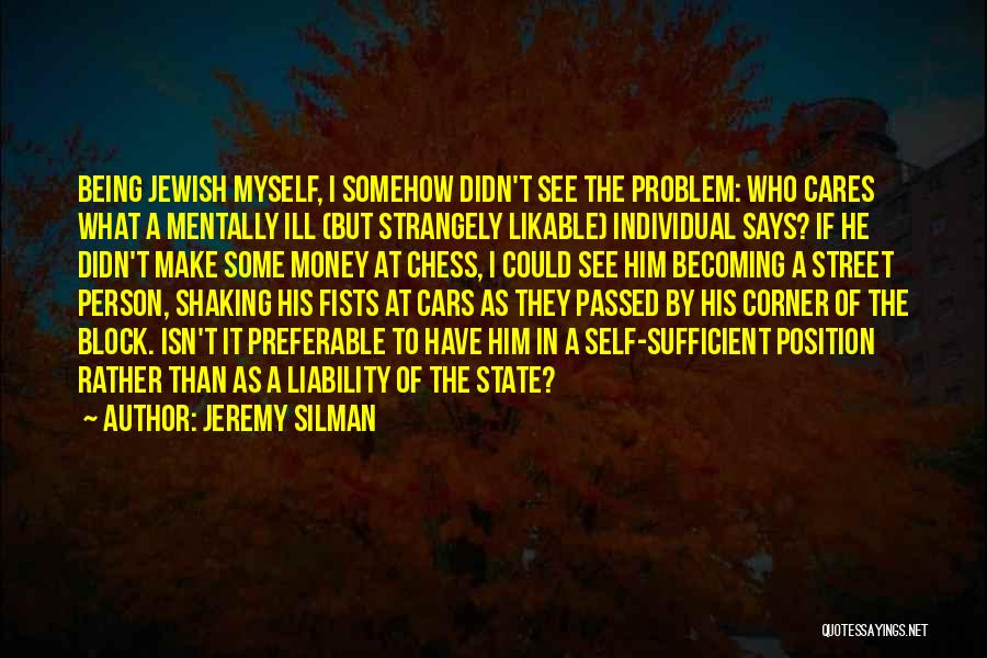 Being The One Who Cares More Quotes By Jeremy Silman