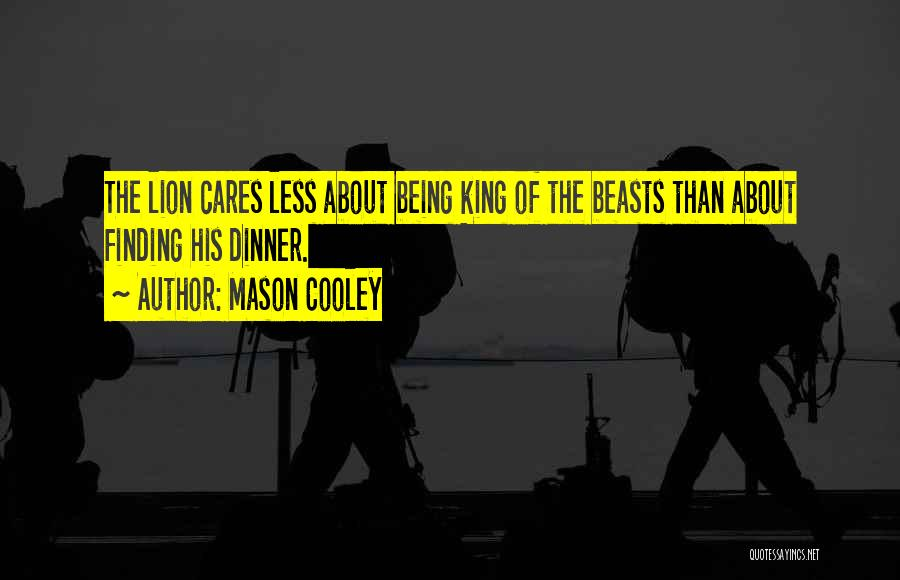 Being The One Who Cares More Quotes By Mason Cooley