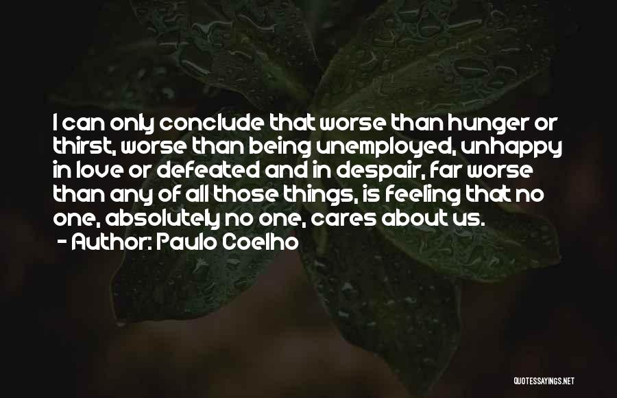 Being The One Who Cares More Quotes By Paulo Coelho