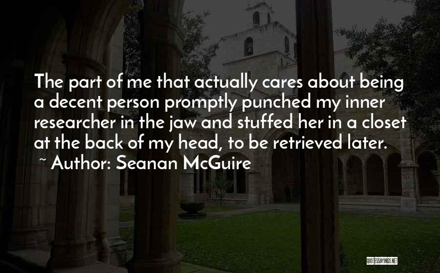 Being The One Who Cares More Quotes By Seanan McGuire