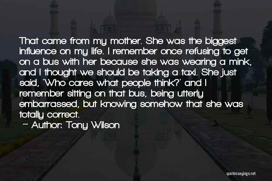 Being The One Who Cares More Quotes By Tony Wilson