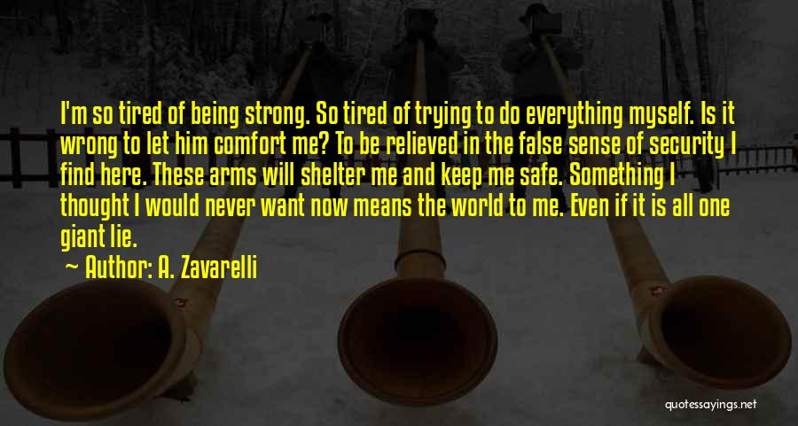 Being The Strong One Quotes By A. Zavarelli