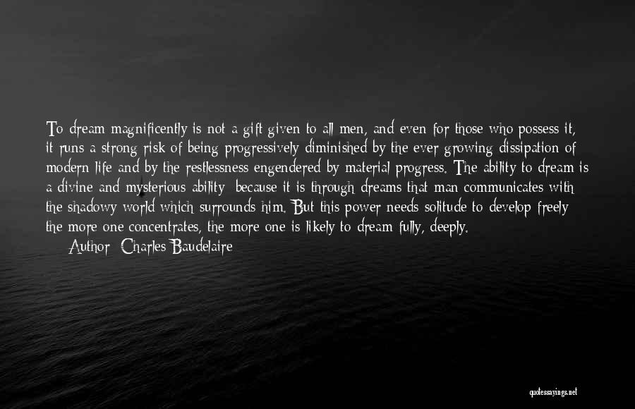 Being The Strong One Quotes By Charles Baudelaire