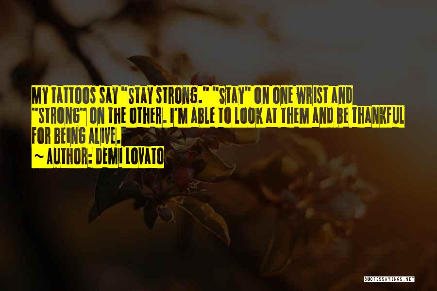 Being The Strong One Quotes By Demi Lovato