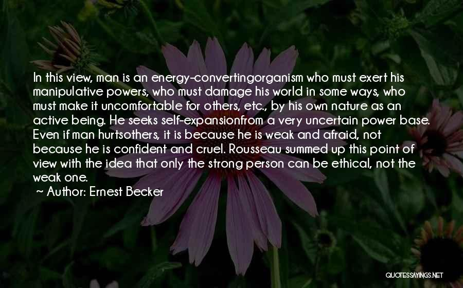 Being The Strong One Quotes By Ernest Becker